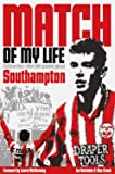 Southampton Match of My Life: Eighteen Saints Relive Their Greatest Games