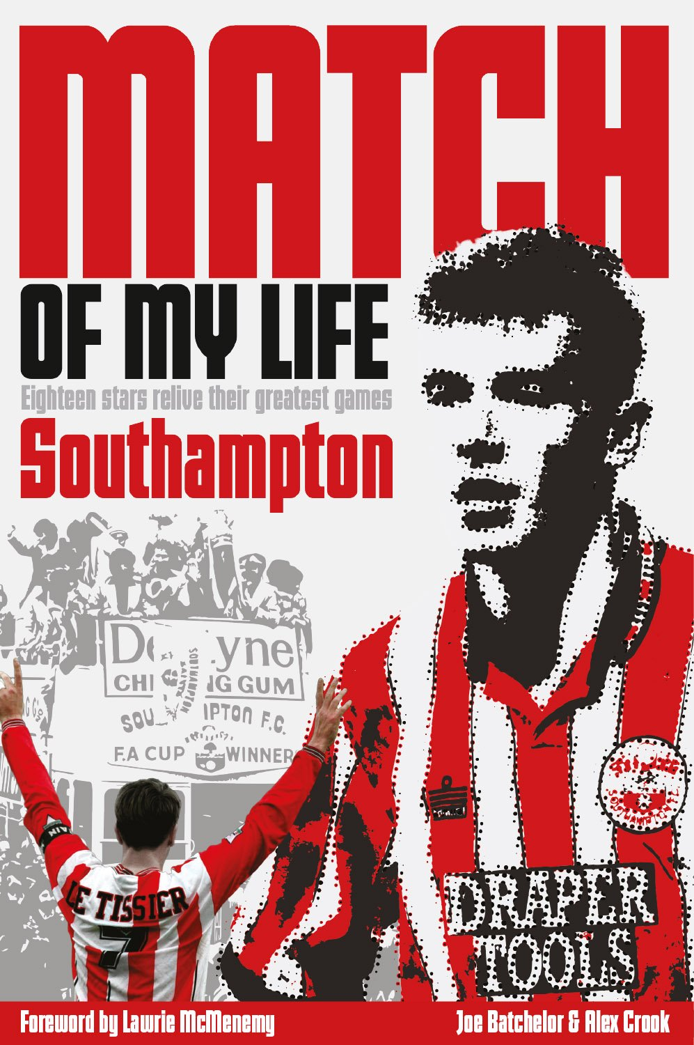 Read Online Southampton Match of My Life: Twenty Stars Relive their Greatest Games ebook
