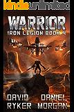 Warrior (Iron Legion Book 4)