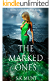 The Marked Ones: Sexy Mermaid Romance, a fairytale for adults (The Fairytail Saga Book 1)