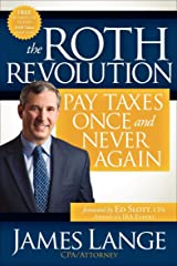 The Roth Revolution: Pay Taxes Once and Never Again Kindle Edition