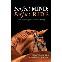 PERFECT MIND: PERFECT RIDE: SPORT PSYCHOLOGY FOR SUCCESSFUL RIDING (English Edition)