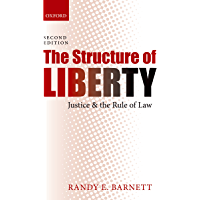 The Structure of Liberty: Justice and the Rule of Law (English Edition)