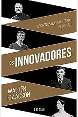 Los innovadores: Los genios que inventaron el futuro (Spanish Edition) Kindle Edition