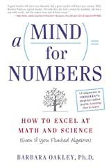 A Mind For Numbers: How to Excel at Math and Science (Even If You Flunked Algebra) Kindle Edition