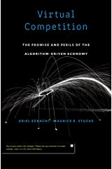 Virtual Competition: The Promise and Perils of the Algorithm-Driven Economy Kindle Edition