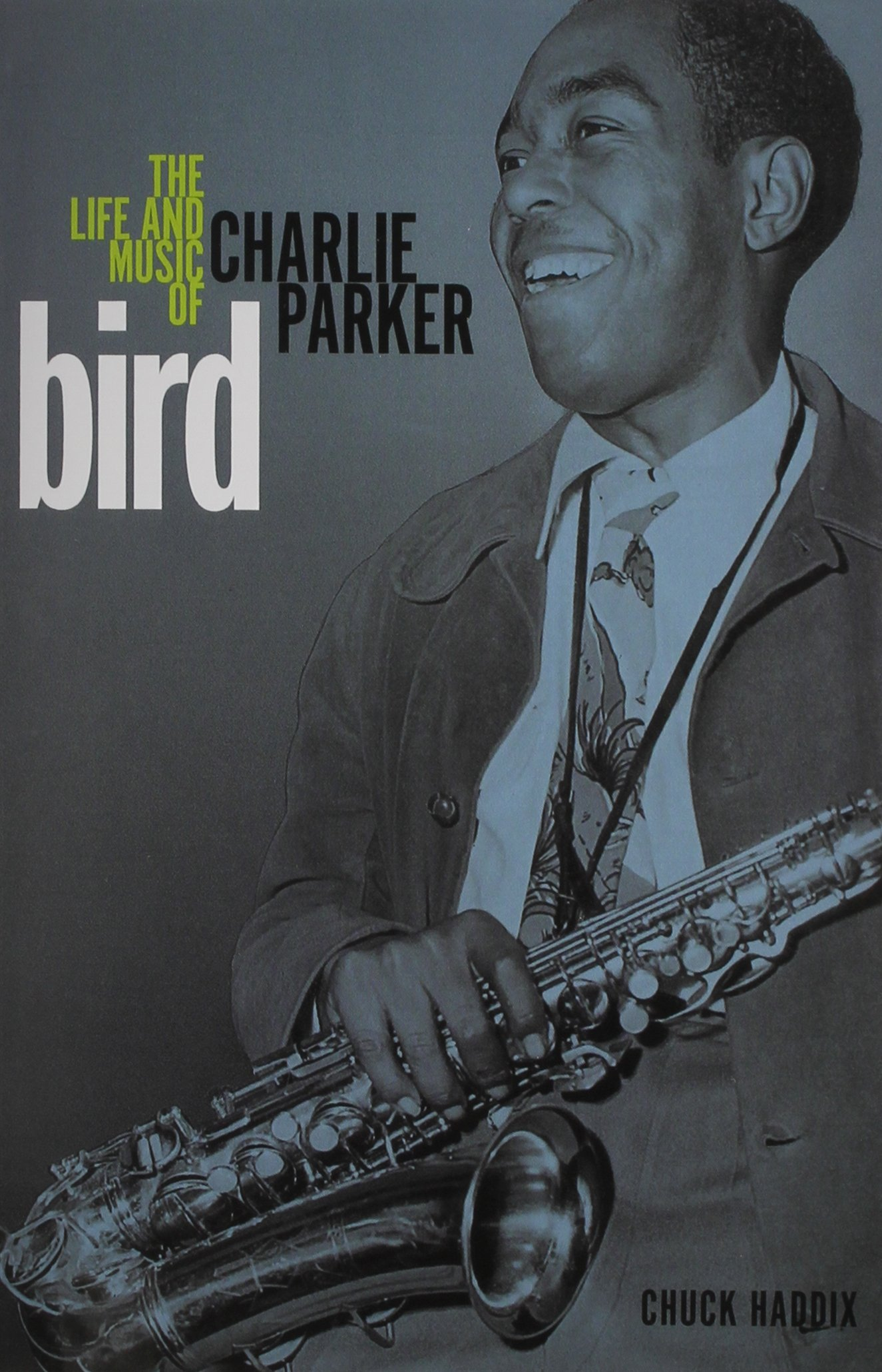 The Life and Legacy of Charlie Parker