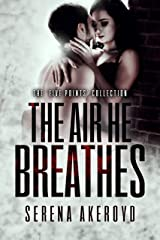 The Air He Breathes: A DARK, MAFIA, AGE-GAP ROMANCE (THE FIVE POINTS' MOB COLLECTION Book 1) Kindle Edition