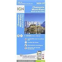 Chamonix / Massif du Mont Blanc 2017: IGN.3630OT (Top 25 & série bleue - Carte de randonnée)