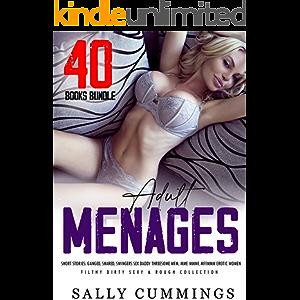 Adult Menage Short Stories: Ganged, Shared, Swingers Sex: Daddy Threesome MFM, MMF, MMMF, MFFMMM Erotic Women (Filthy…