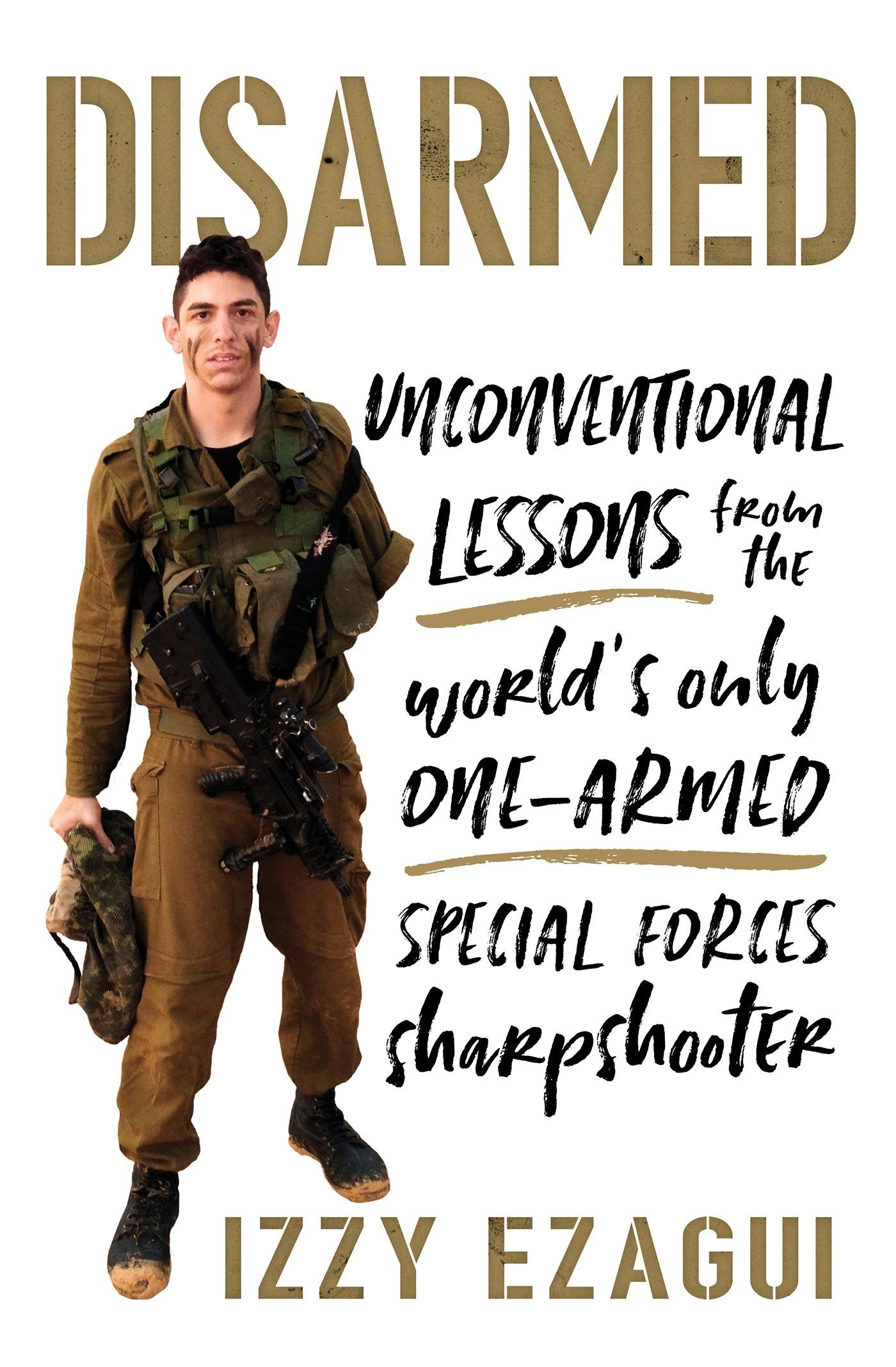 disarmed unconventional lessons from the world s only one armed