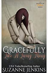 Gracefully, Like a Living Thing: The Sequel to The Savant of Chelsea Kindle Edition