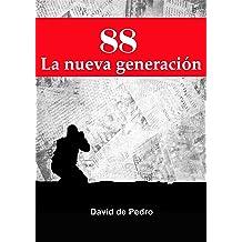 88, LA NUEVA GENERACIÓN (Spanish Edition) Jun 5, 2014