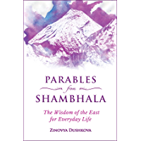 Parables from Shambhala: The Wisdom of the East for Everyday Life (Sacred Wisdom Book 4)