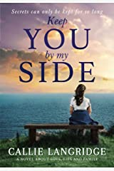 Keep You By My Side: a novel about love, lies and family Kindle Edition