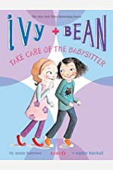 Ivy and Bean Take Care of the Babysitter: Book 4 (Ivy & Bean) Paperback