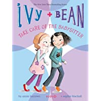 Ivy + Bean Take Care of the Babysitter (Volume 4)