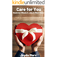 Care for You: Head over Wheels Book 3: Jake & Miles' Story