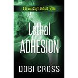 Lethal Adhesion: A gripping medical thriller (Dr. Zora Smyth Medical Thriller Series Book 5)