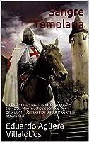Sangre Templaria: La Orden Más Fascinante De