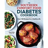 The Southern Comfort Food Diabetes Cookbook: Over 100 Recipes for a Healthy Life
