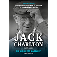 Jack Charlton: The Authorised Biography (English Edition)