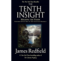 The Tenth Insight: Holding the Vision (The Celestine Prophecy)