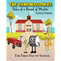 The Bandwagoners: Tales of A Band of Misfits: The First Day of School (Making the Misfit Band Book 1) (English Edition)