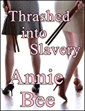 Thrashed into Slavery (English Edition)
