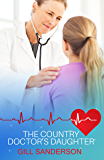 The Country Doctor's Daughter: A Heartwarming Medical Romance (99p Medical Romance Specials Book 24)