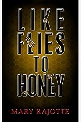 Like Flies To Honey Kindle Edition