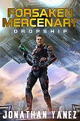 Dropship: A Near Future Thriller (Forsaken Mercenary Book 1) Kindle Edition