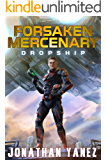Dropship: A Near Future Thriller (Forsaken Mercenary Book 1)