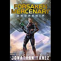 Dropship: A Near Future Thriller (Forsaken Mercenary Book 1) (English Edition)