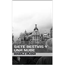 Siete bestias y una nube (Spanish Edition) May 9, 2017