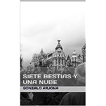 Siete bestias y una nube (Spanish Edition) May 9, 2017