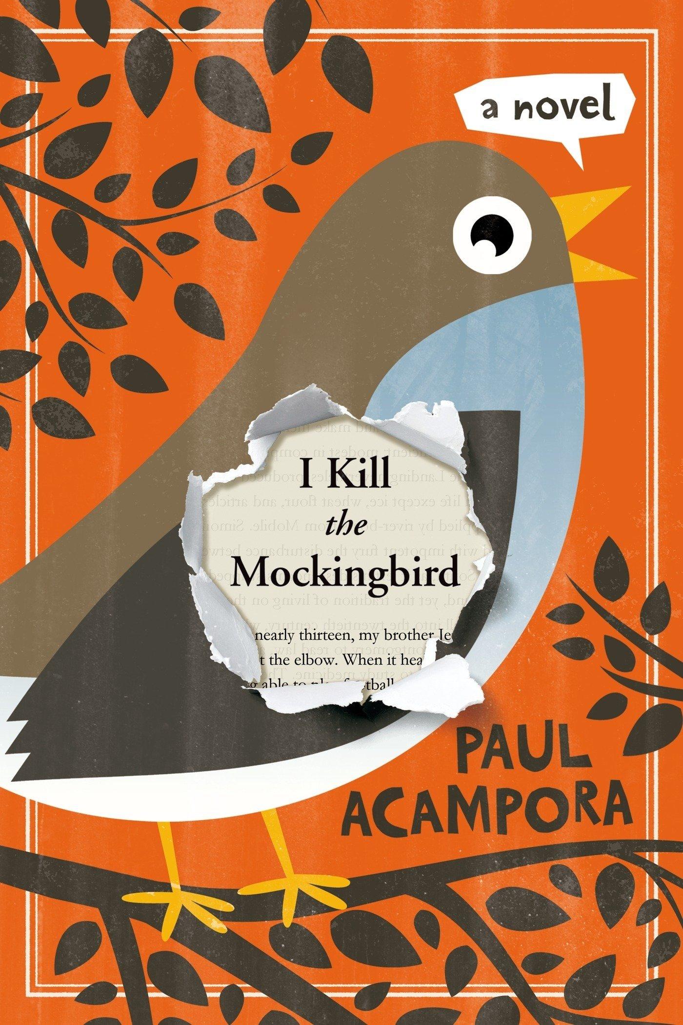 I Kill the Mockingbird: Paul Acampora: 9781250068088: Amazon com: Books