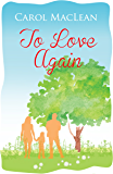 To Love Again: One woman's journey to start a new life, allowing herself to find bravery and love even in the darkest of circumstances (99p Romance Specials Book 8)