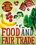 Food and Fair Trade (Putting the Planet First)