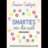 Smarties vir die siel: Laat God jou hart sag en jou gees nuut maak (Afrikaans Edition)
