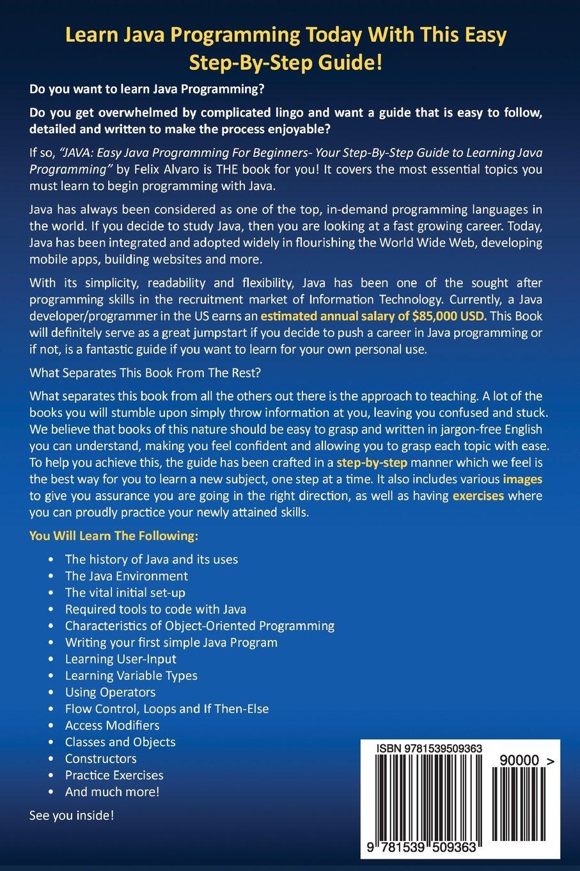 Java easy java programming for beginners step by step guide to java easy java programming for beginners step by step guide to learning java java series felix alvaro 9781539509363 amazon books baditri Gallery