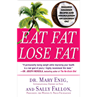 Eat Fat, Lose Fat: The Healthy Alternative to Trans Fats (English Edition)