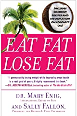 Eat Fat, Lose Fat: The Healthy Alternative to Trans Fats Kindle Edition
