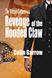 The Watson Letters Volume 4: Revenge of the Hooded Claw