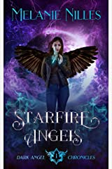 Starfire Angels (Starfire Angels: Dark Angel Chronicles Book 1) Kindle Edition