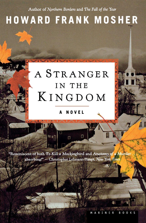 A Stranger in the Kingdom: A Novel: Howard Frank Mosher ...