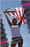 Expatriation aux USA, le jour d'après: Le guide d'installation aux États-Unis