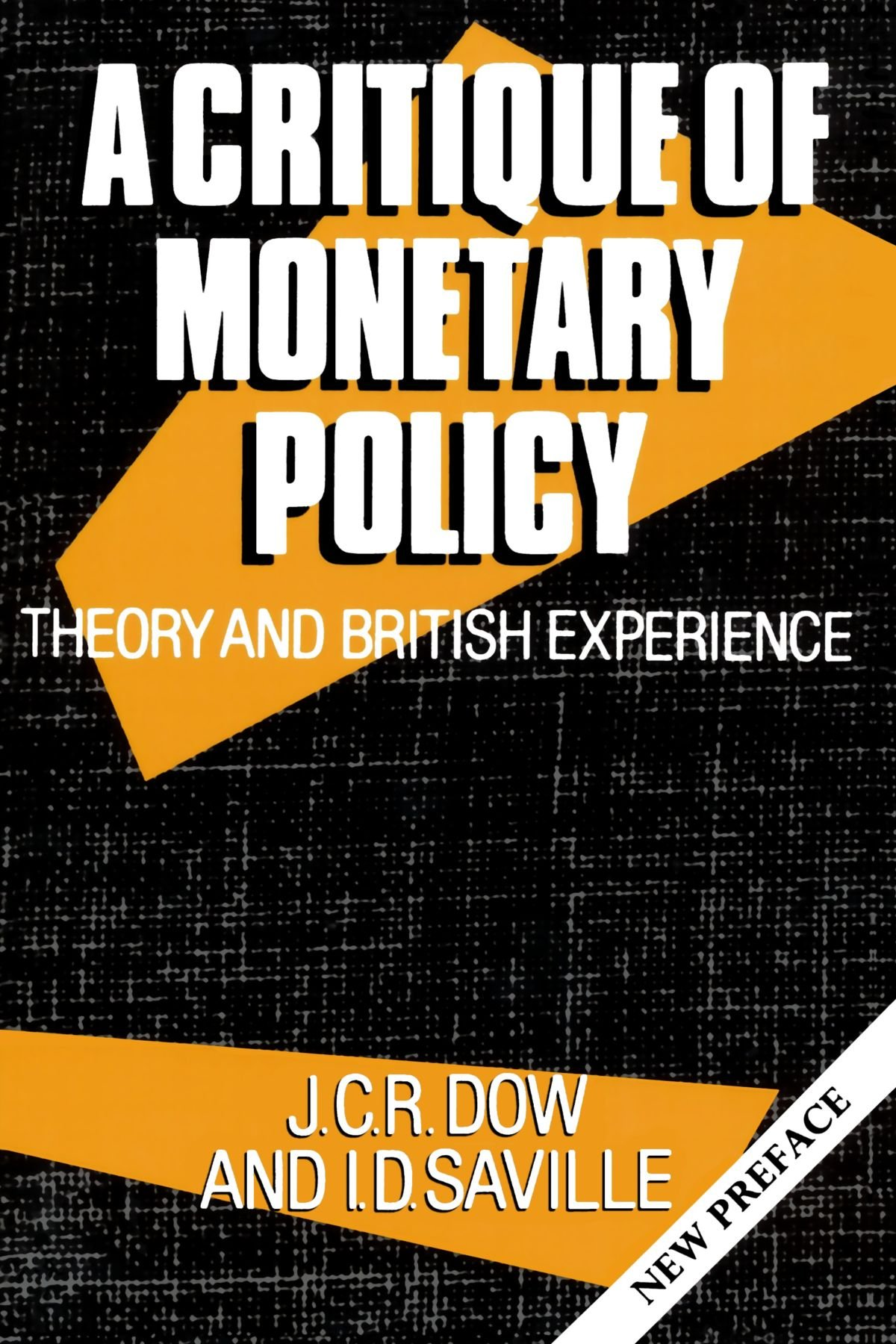 A Critique of Monetary Policy: Theory and British Experience (Clarendon Paperbacks)