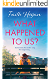 What Happened to Us?: An emotional, heartwarming story of love and friendship