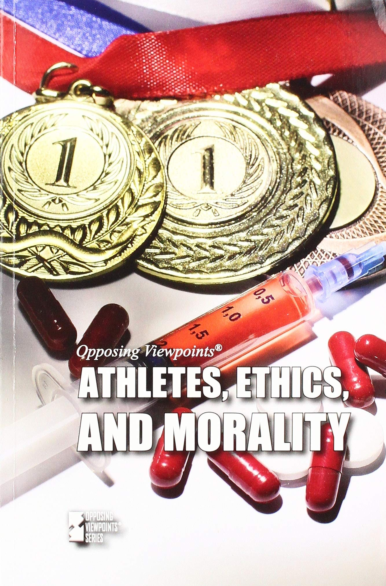 Athletes, Ethics, and Morality (Opposing Viewpoints) by Greenhaven Publishing